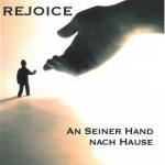Rejoice - An seiner Hand nach Hause (Musik CD)