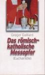 Das römisch-katholische Messopfer