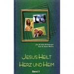 Jesus heilt Herz und Heim 3