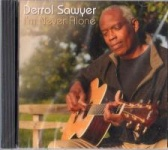 I'm Never Alone  -  Derrol Sawyer