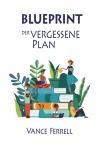 Blueprint - der vergessene Plan,  Vance Ferrell