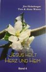Jesus heilt Herz und Heim 4