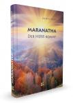 Maranatha Der Herr kommt