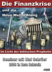 Die Finanzkrise und die Neue Weltordnung - Olaf  Schröer 3 x DVD