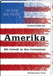 Amerika - Mit Gewalt in den Gottesstaat