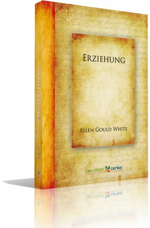 Erziehung - E.G. White