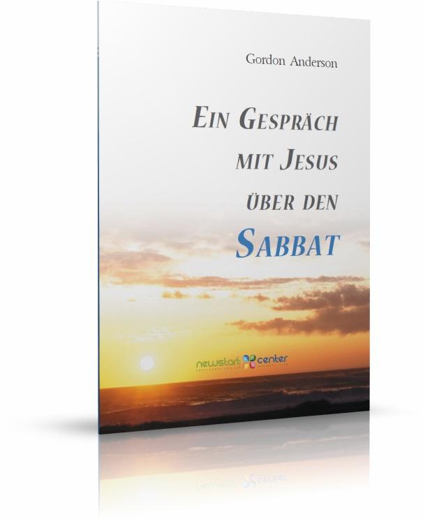 Ein Gespräch mit Jesus über den Sabbat